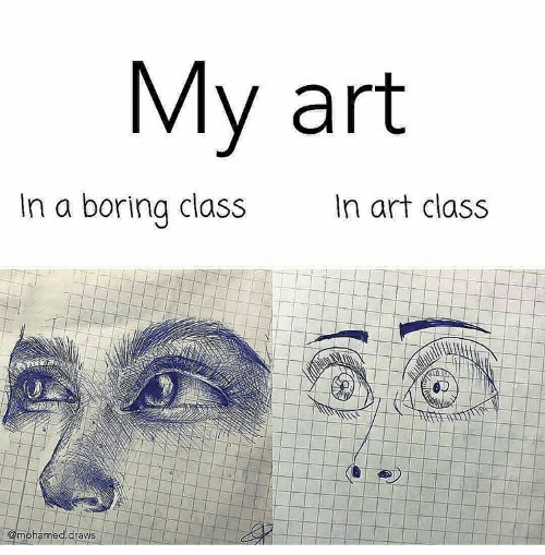 Art, Class, and Mohamed: My art  In art class  In a boring class  @mohamed.draws