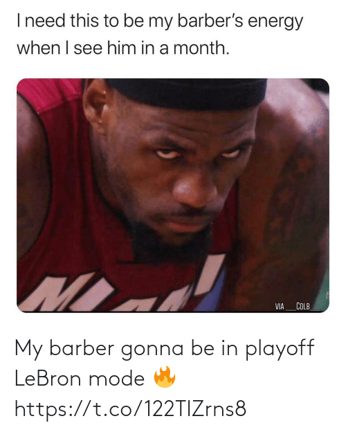 Barber: My barber gonna be in playoff LeBron mode 🔥 https://t.co/122TIZrns8