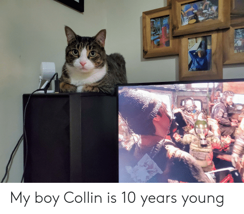 Boy, 10 Years, and  Years: My boy Collin is 10 years young
