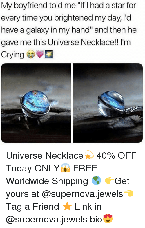 """Brightened: My boyfriend told me """"If I had a star for  every time you brightened my day, l'd  have a galaxy in my hand"""" and then he  gave me this Universe Necklace! I'm  Crying Universe Necklace💫 40% OFF Today ONLY😱 FREE Worldwide Shipping 🌎 👉Get yours at @supernova.jewels👈 Tag a Friend ⭐️ Link in @supernova.jewels bio😍"""