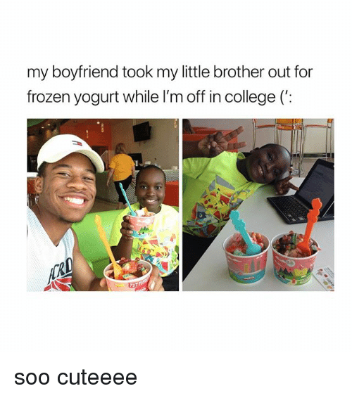 College, Frozen, and Girl Memes: my boyfriend took my little brother out for  frozen yogurt while I'm off in college (: soo cuteeee