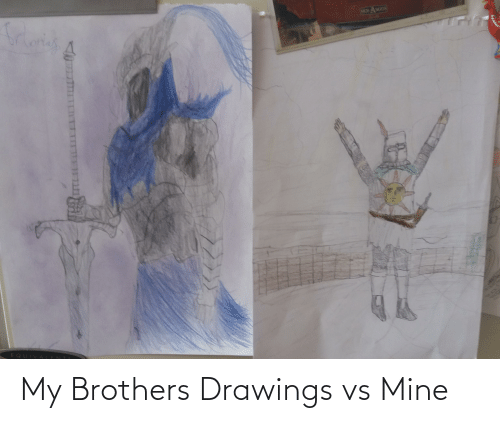 brothers: My Brothers Drawings vs Mine