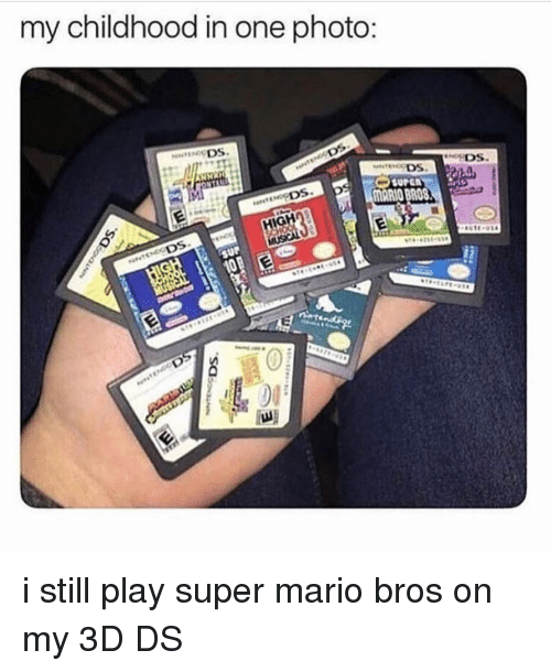 Super Mario Bros: my childhood in one photo  DS  DS  MARIO BROS i still play super mario bros on my 3D DS