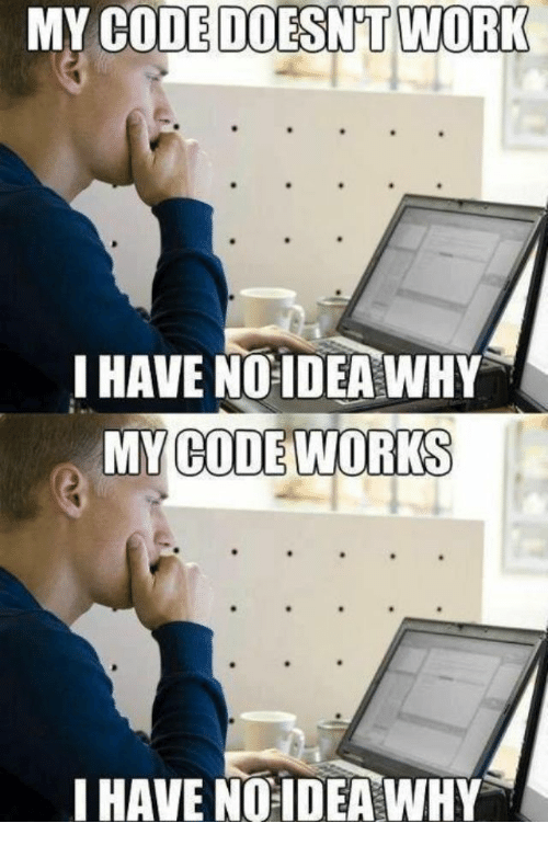 My Code Doesnt Work: MY CODE DOESN'T WORK  I HAVE NOIDEA WHY  MY CODE WORKS  IHAVE NOIDEA WHY