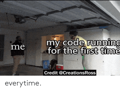 Credit: my code runninc  for the first timě  me  Credit @CreationsRoss everytime.