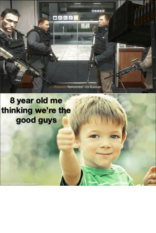 Civilians: my dad always told me not shoot the civilians...still shot them anyway