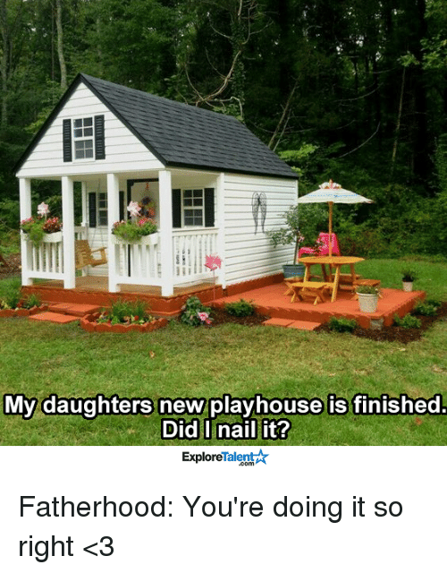 talent explore: My daughters new playhouse is finished.  Did I nail it?  Talent  Explore Fatherhood: You're doing it so right <3