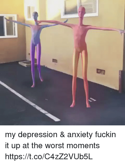 Fuckins: my depression & anxiety fuckin it up at the worst moments https://t.co/C4zZ2VUb5L
