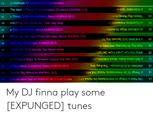tunes: My DJ finna play some [EXPUNGED] tunes