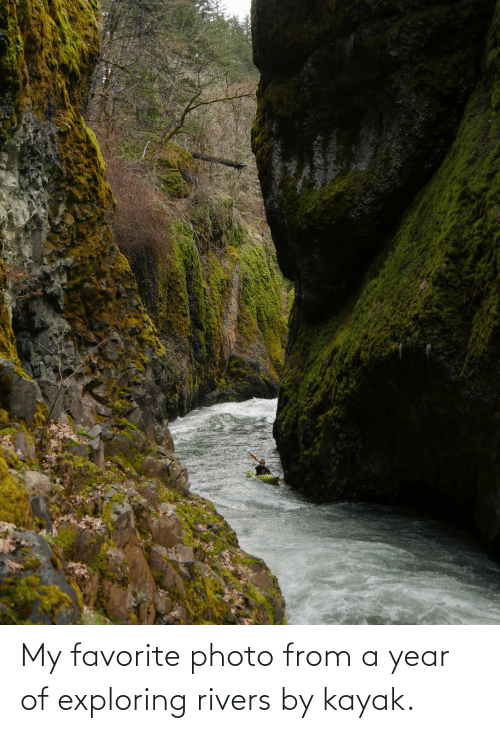 Kayak: My favorite photo from a year of exploring rivers by kayak.