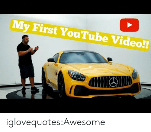 Tumblr, youtube.com, and Blog: My First YouTube Video!! iglovequotes:Awesome