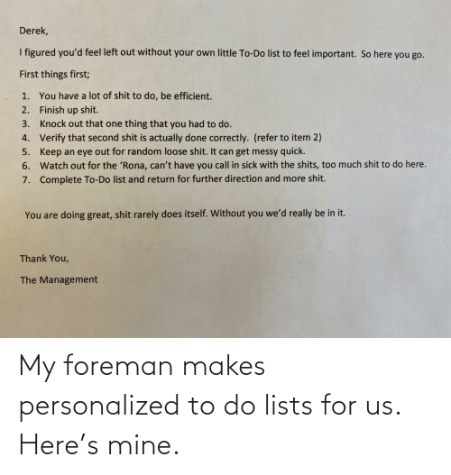 Mine, For, and Personalized: My foreman makes personalized to do lists for us. Here's mine.