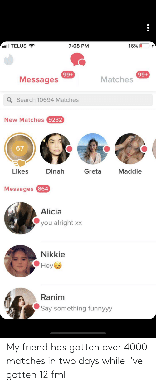 Matches: My friend has gotten over 4000 matches in two days while I've gotten 12 fml