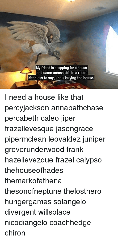 Divergent: My friend is shopping for a house  and came across this in a room  Needless to say, she's buying the house I need a house like that percyjackson annabethchase percabeth caleo jiper frazellevesque jasongrace pipermclean leovaldez juniper groverunderwood frank hazellevezque frazel calypso thehouseofhades themarkofathena thesonofneptune thelosthero hungergames solangelo divergent willsolace nicodiangelo coachhedge chiron