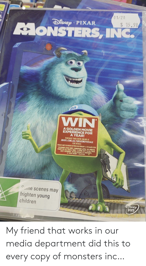 copy: My friend that works in our media department did this to every copy of monsters inc…