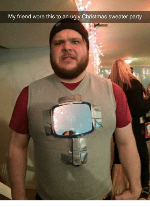 Christmas, Dank, and Party: My friend wore this to an ugly Christmas sweater party