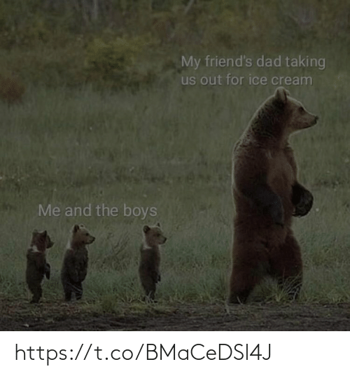 Ice Cream: My friend's dad taking  us out for ice cream  Me and the boys https://t.co/BMaCeDSl4J