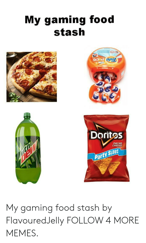 Dank, Food, and Memes: My gaming food  stash  w  Doritos  ПАСНО  CHEESE  RAYs  tn  Party Size! My gaming food stash by FlavouredJelly FOLLOW 4 MORE MEMES.