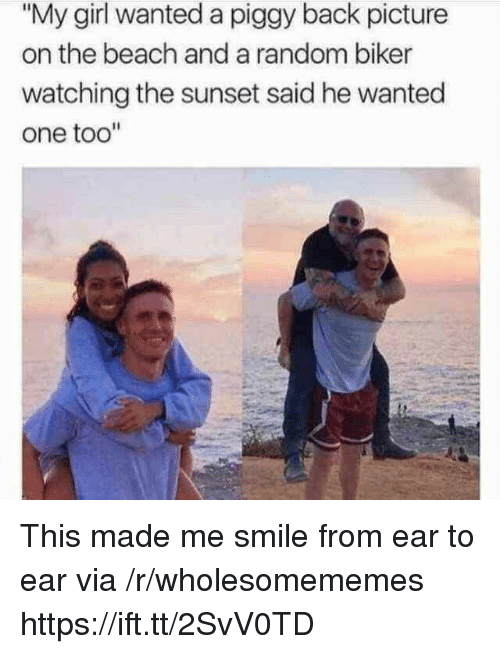 """Beach, Girl, and Smile: """"My girl wanted a piggy back picture  on the beach and a random biker  watching the sunset said he wanted  one too"""" This made me smile from ear to ear via /r/wholesomememes https://ift.tt/2SvV0TD"""