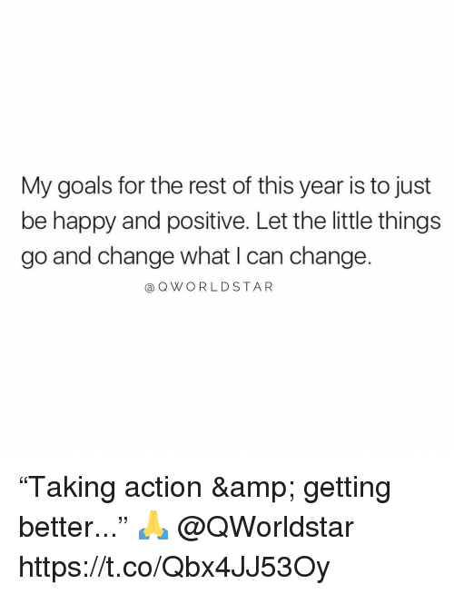 """My Goals: My goals for the rest of this year is to just  be happy and positive. Let the little things  go and change what I can change.  @ QWORLD STA R """"Taking action & getting better..."""" 🙏 @QWorldstar https://t.co/Qbx4JJ53Oy"""