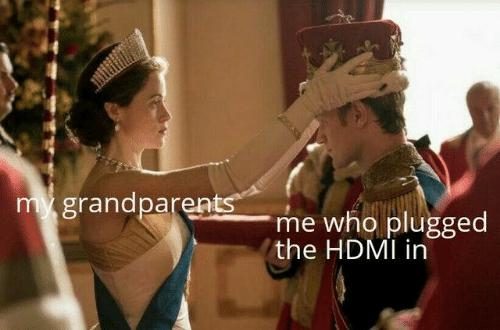Grandparents: my grandparents  me who plugged  the HDMI in