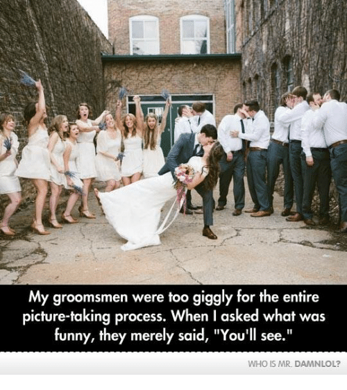 """Memes, 🤖, and Damnlol: My groomsmen were too giggly for the entire  picture-taking process. When I asked what was  funny, they merely said, """"You'll see.""""  WHO IS MR. DAMNLOL?"""