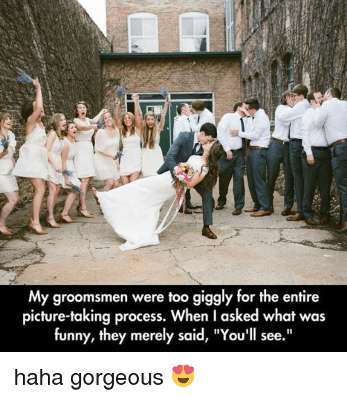 """Dank, Funny, and Gorgeous: My groomsmen were too giggly for the entire  picture-taking process. When l asked what was  funny, they merely said, """"You'll see."""" haha gorgeous 😍"""