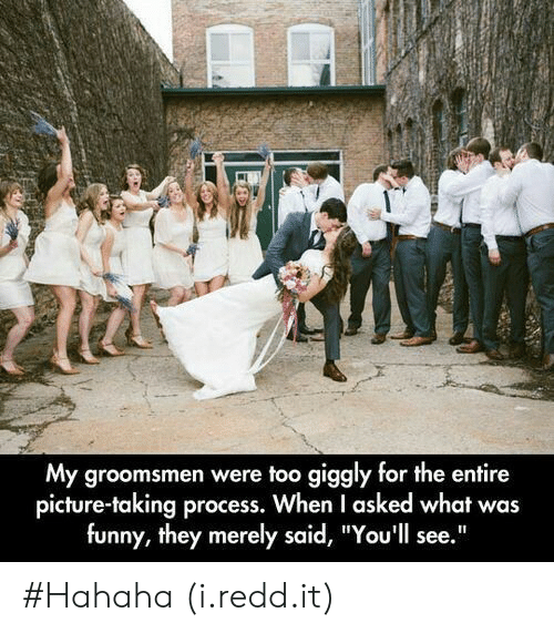 """Funny, Picture, and They: My groomsmen were too giggly for the entire  picture-taking process. When I asked what was  funny, they merely said, """"You'll see."""" #Hahaha (i.redd.it)"""