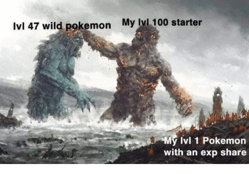 Pokemon, Wild, and Starter: My Ivl 100 starter  Ivl 47 wild pokemon  My Ivl 1 Pokemon  with an exp share