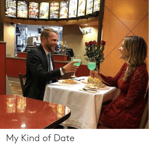 Date, Kind, and Kind Of: My Kind of Date