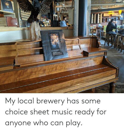 play: My local brewery has some choice sheet music ready for anyone who can play.