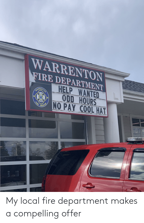 Offer: My local fire department makes a compelling offer