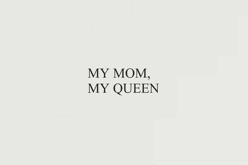 Queen, Mom, and My Mom: MY MOM  MY QUEEN