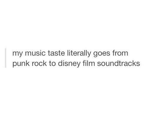 Disney, Music, and Film: my music taste literally goes from  punk rock to disney film soundtracks