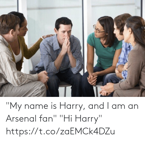 "Arsenal, Soccer, and Harry: ""My name is Harry, and I am an Arsenal fan""  ""Hi Harry"" https://t.co/zaEMCk4DZu"