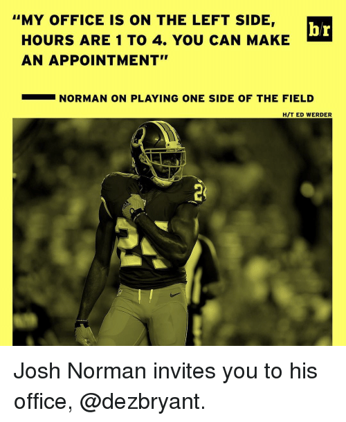 """Ed, Edd N Eddy, Josh Norman, and Sports: """"MY OFFICE IS ON THE LEFT SIDE,  br  HOURS ARE 1 TO 4. YOU CAN MAKE  AN APPOINTMENT""""  NORMAN ON PLAYING ONE SIDE OF THE FIELD  H/T ED WERDER Josh Norman invites you to his office, @dezbryant."""