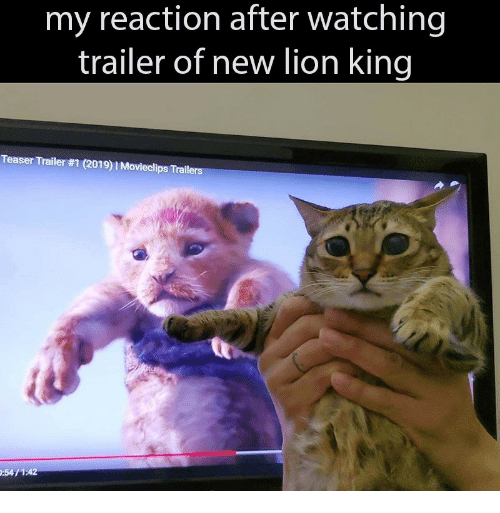 teaser: my reaction after watching  trailer of new lion king  Teaser Trailer #1 (2019)| Movieclips Trailers  :54/1:42