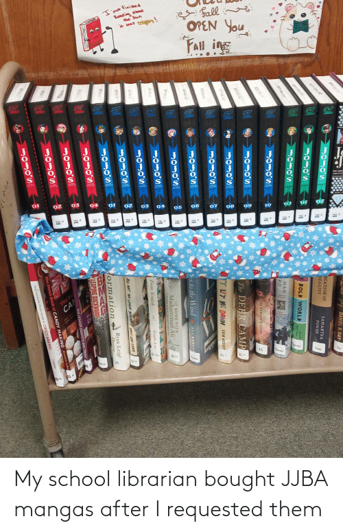 librarian: My school librarian bought JJBA mangas after I requested them