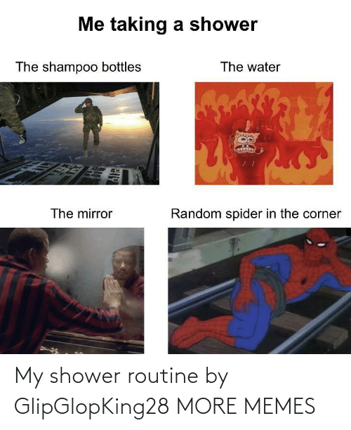 routine: My shower routine by GlipGlopKing28 MORE MEMES