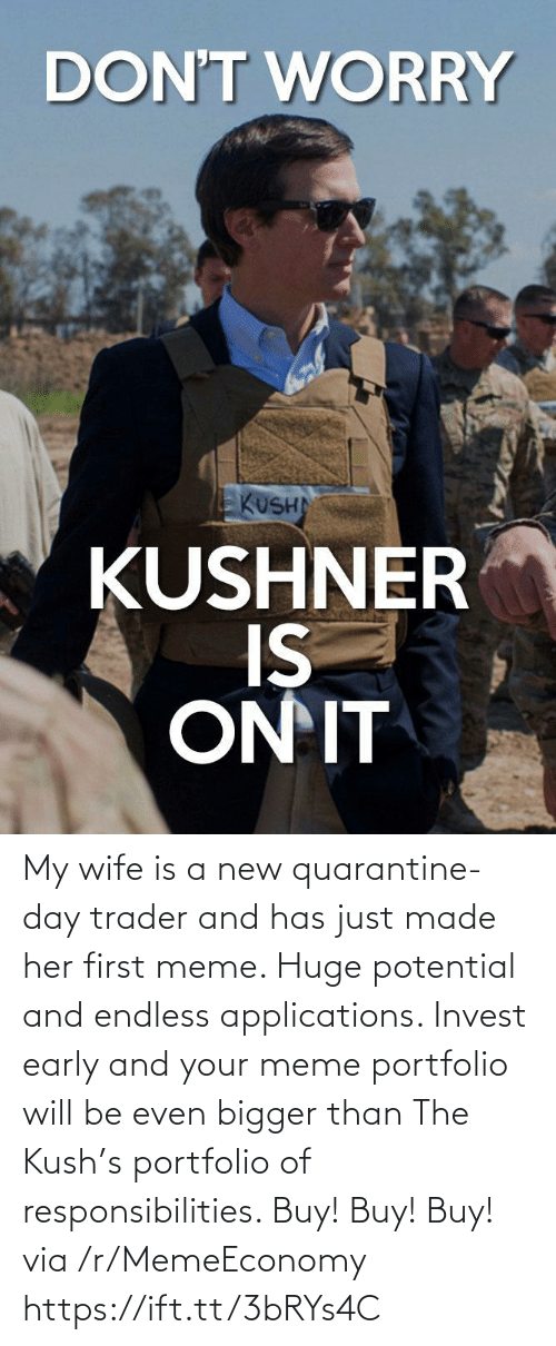responsibilities: My wife is a new quarantine-day trader and has just made her first meme. Huge potential and endless applications. Invest early and your meme portfolio will be even bigger than The Kush's portfolio of responsibilities. Buy! Buy! Buy! via /r/MemeEconomy https://ift.tt/3bRYs4C