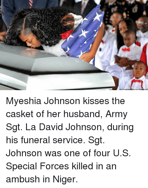 niger: Myeshia Johnson kisses the casket of her husband, Army Sgt. La David Johnson, during his funeral service. Sgt. Johnson was one of four U.S. Special Forces killed in an ambush in Niger.