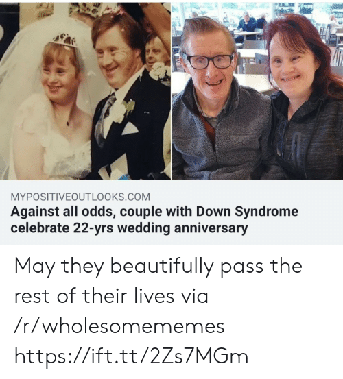 Against All Odds: MYPOSITIVEOUTLOOKS.COM  Against all odds, couple with Down Syndrome  celebrate 22-yrs wedding anniversary May they beautifully pass the rest of their lives via /r/wholesomememes https://ift.tt/2Zs7MGm