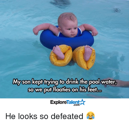 talent explore: Myson kept trying to drink the pool water,  so we put floaties on his feet.O  Talent  Explore He looks so defeated 😂
