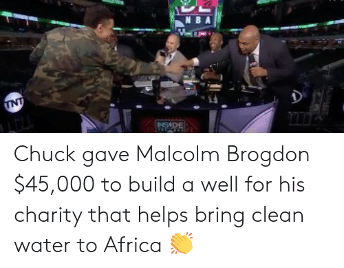 Africa, Water, and Helps: N BA  ESADE Chuck gave Malcolm Brogdon $45,000 to build a well for his charity that helps bring clean water to Africa 👏