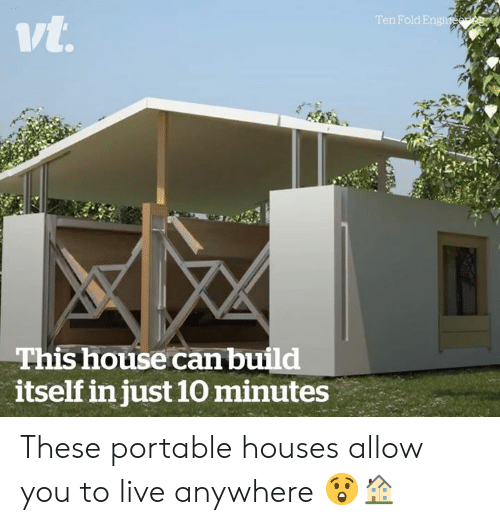 fold: n Fold E  ivt  This house can build  itself in just 10 minutes These portable houses allow you to live anywhere 😲🏠