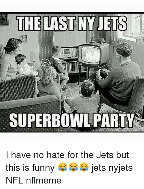 n the last ny jets i have no hate for 805526 ✅ 25 best memes about funny jets funny jets memes,Jets Memes