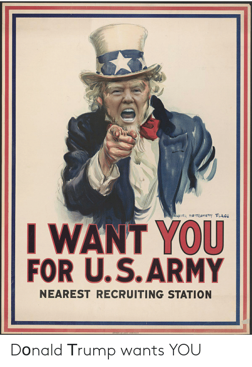 Leslie: NAME 9ITEOIERY FLAGE  I WANT YOU  FOR U.S.ARMỸ  NEAREST RECRUITING STATION  COPTRIGHE 19IZ LESLIE-JUDGE CO.N.Y. Dοnald Τrump wants YOU