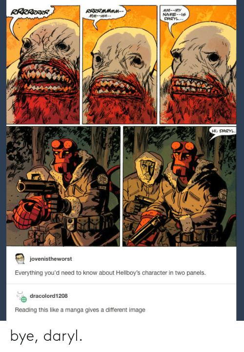 daryl: NAME--s  DARYL  Hl, DARYL  jovenistheworst  Everything you'd need to know about Hellboy's character in two panels  dracolord 1208  Reading this like a manga gives a different image bye, daryl.