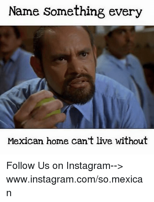 25+ Best Memes About So Mexican | So Mexican Memes