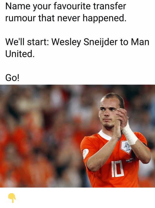 man united: Name your favourite transfer  rumour that never happened.  We'll start: Wesley Sneijder to Man  United.  Go!  KNVB 👇